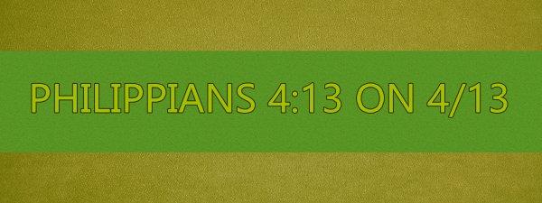 PHILIPPIANS 4 13 ON 4 13