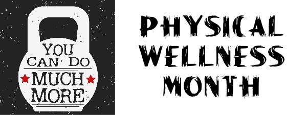 TL APRIL IS PHYSICAL WELLNESS MONTH